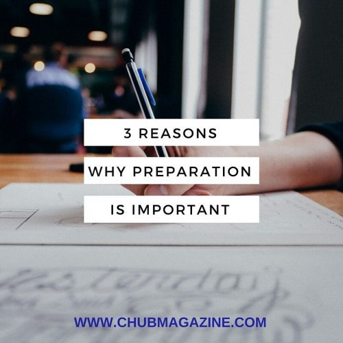 3 Reasons why Preparation is Important