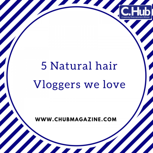 5 Natural hair Vloggers we love