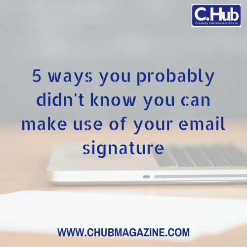 5 ways you probably didn't know you can make use of your email signature