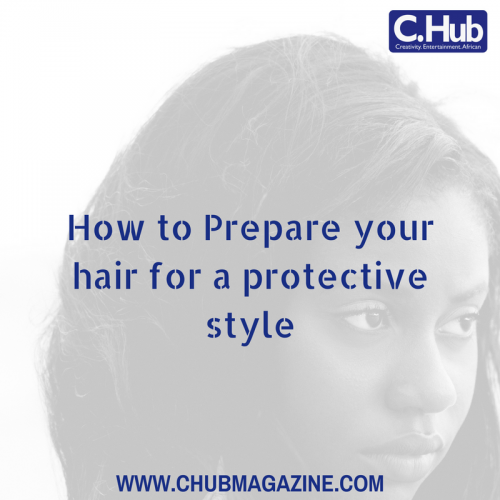 How to Prepare your hair for a protective style