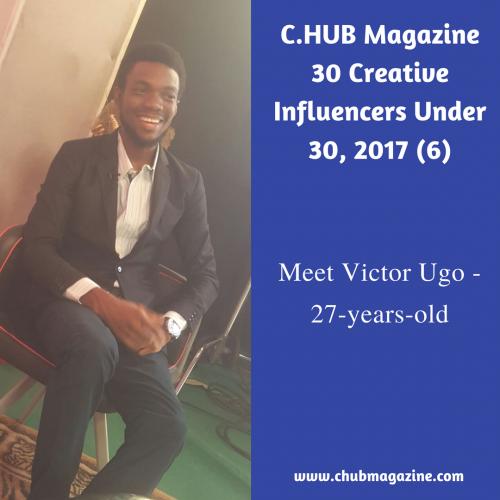 C.HUB Magazine 30 Creative Influencers Under 30, 2017 (6): Meet Victor Ugo, 27-year-old