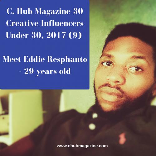 C. Hub Magazine 30 Creative Influencers Under 30, 2017 (9): Meet Eddie Resphanto - 29 years old