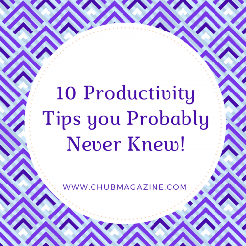 10 Productivity Tips you Probably Never Knew!