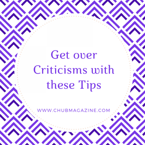 Get over Criticisms with these Tips