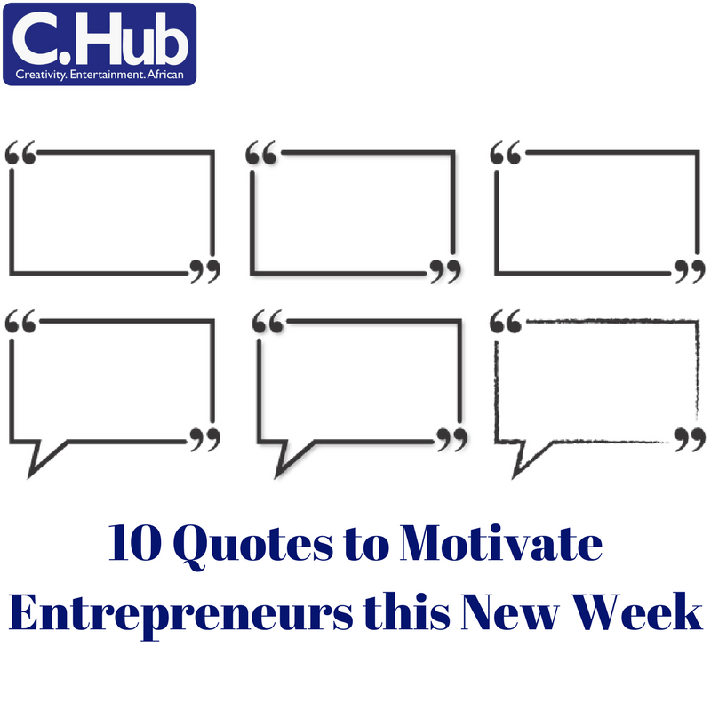 10 Quotes to Motivate Entrepreneurs this New Week