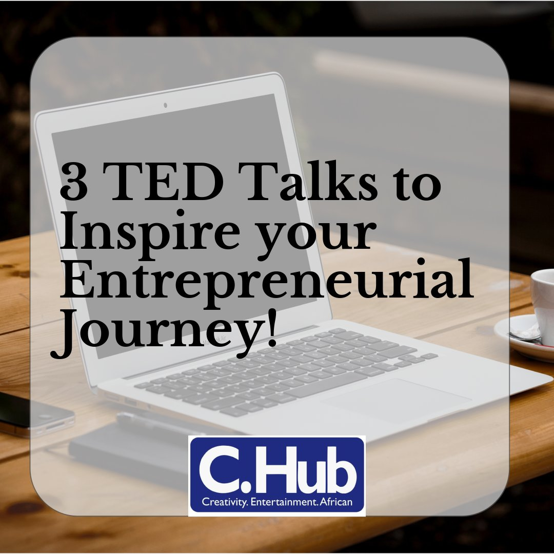 3 TED Talks to Inspire your Entrepreneurial Journey!